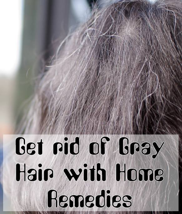 Get rid of Gray Hair with Home Remedies