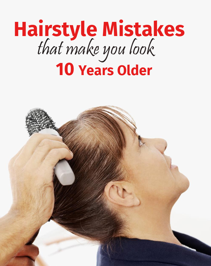 Hairstyle mistakes that make you look 10 years older