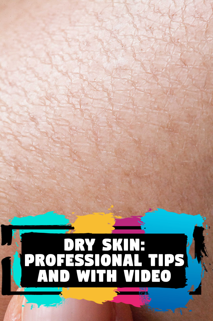 Dry Skin: Professional Tips and with video