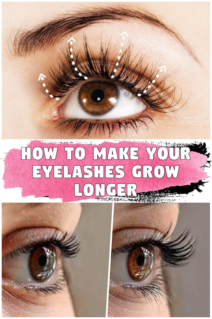 How To Make Your Eyelashes Grow Longer