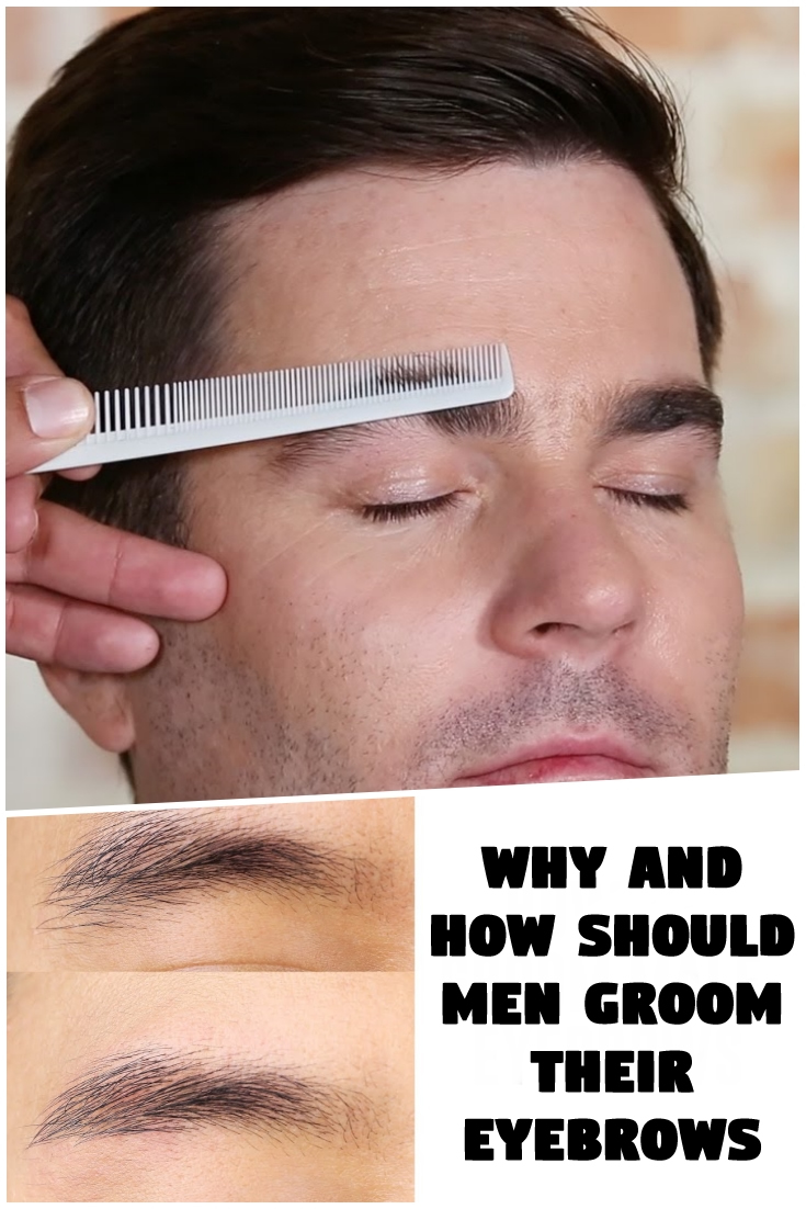 Why and How Should Men Groom Their Eyebrows