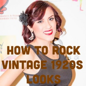 How to Wear Vintage 1920s Looks