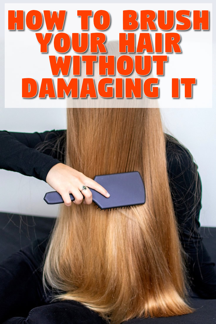 How to brush your hair without damaging it