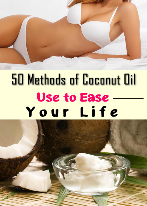50 Methods of Coconut Oil Use to Ease Your Life