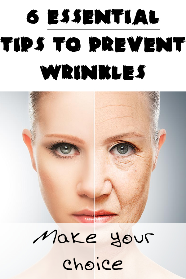 6 Essential tips to prevent wrinkles