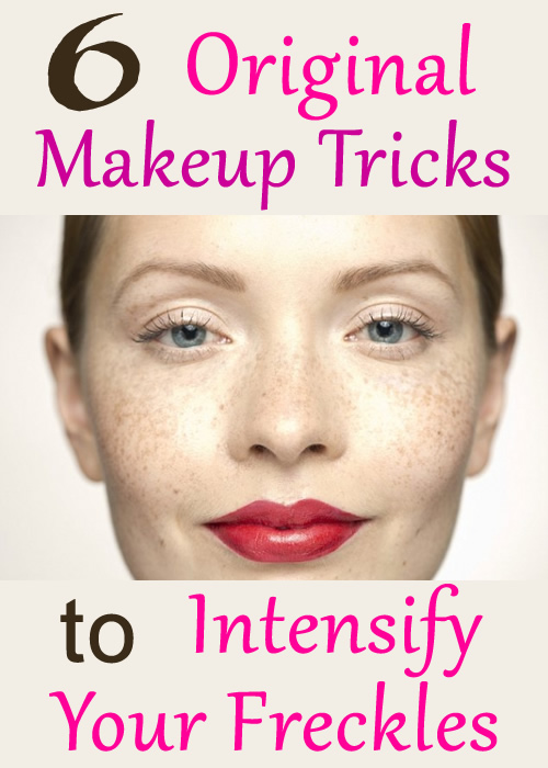 6 Original Makeup Tricks to Intensify Your Freckles
