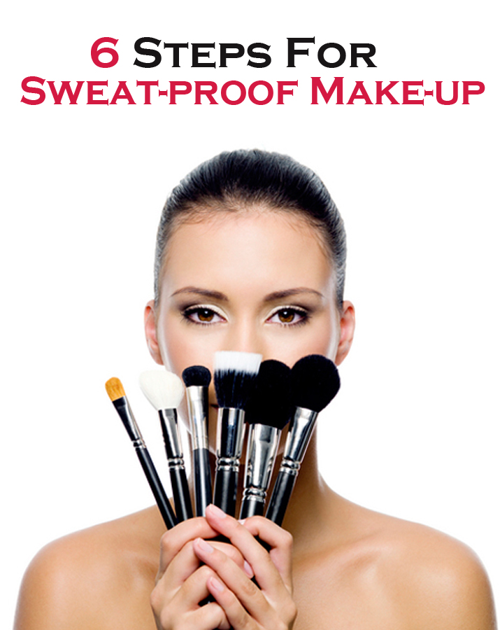 6 Steps For Sweat-proof Make-up