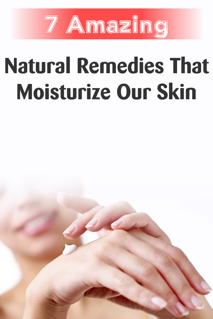 7 Amazing Natural Remedies That Moisturize Our Skin