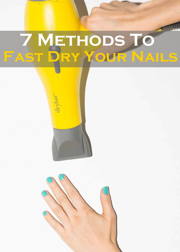 7 Methods to FAST DRY your Nails