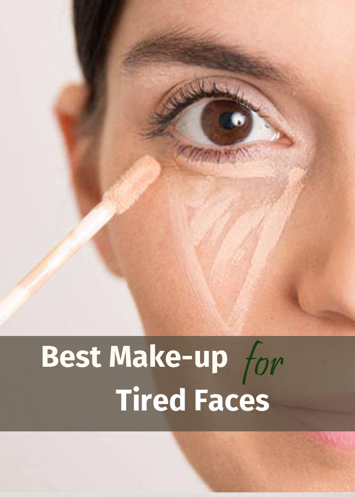 Best Make-up For Tired Faces