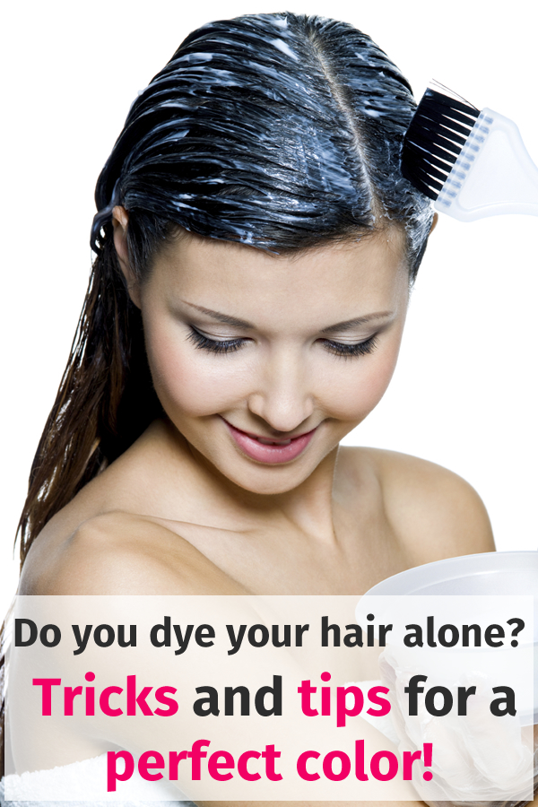 Do you dye your hair alone Tricks and tips for a perfect color