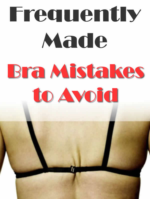 Frequently Made, Bra Mistakes to Avoid