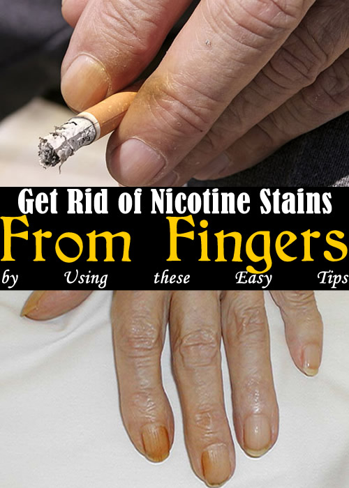 Get Rid of Nicotine Stains from Fingers by Using these Easy Tips