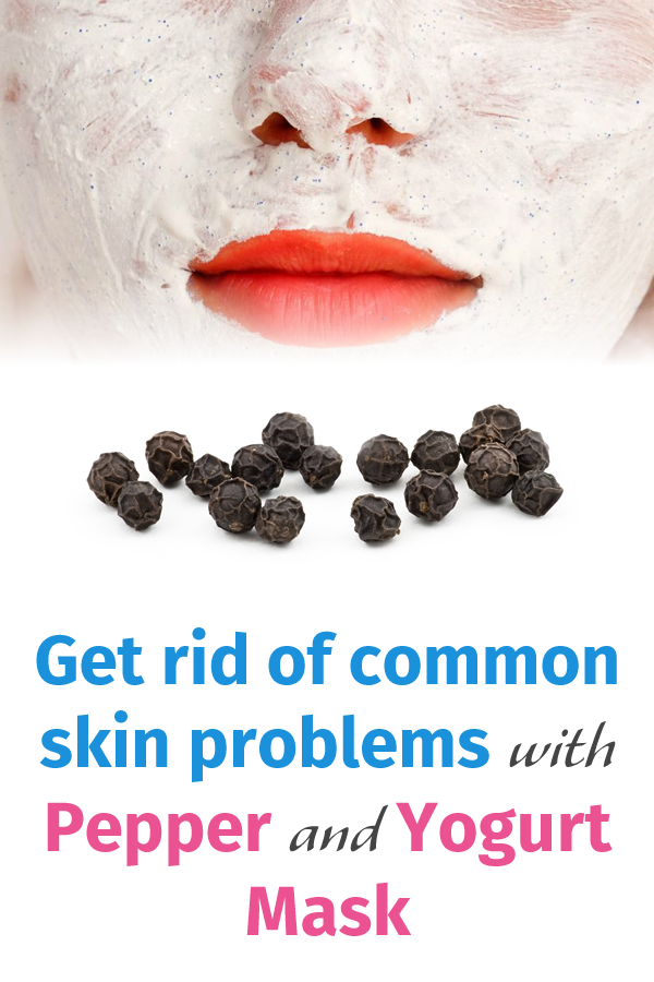 Get rid of common skin problems with Pepper and Yogurt Mask