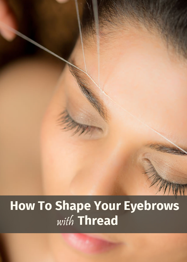 How to shape your eyebrows with thread