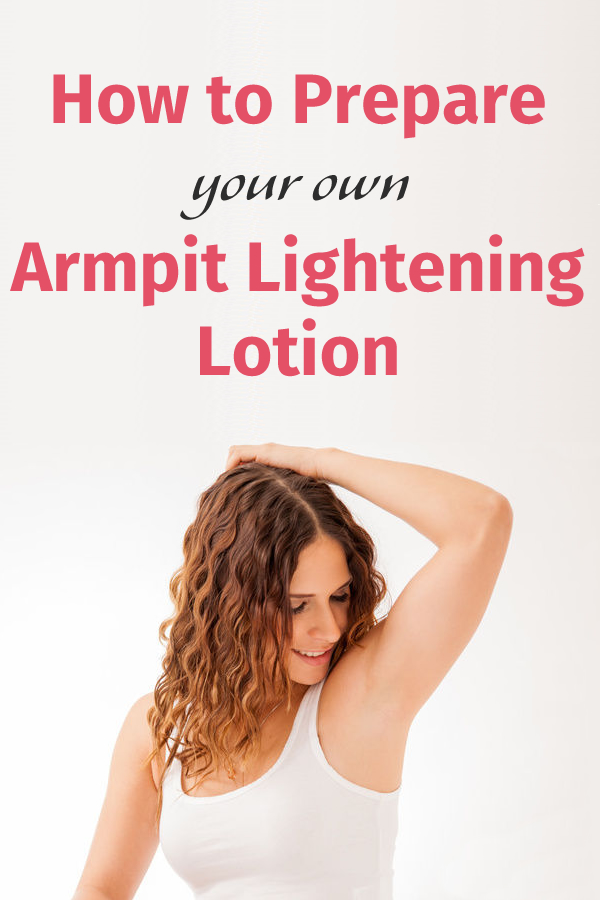 How to Prepare your own Armpit Lightening Lotion
