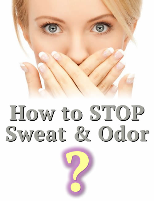 How to STOP sweat and odor?