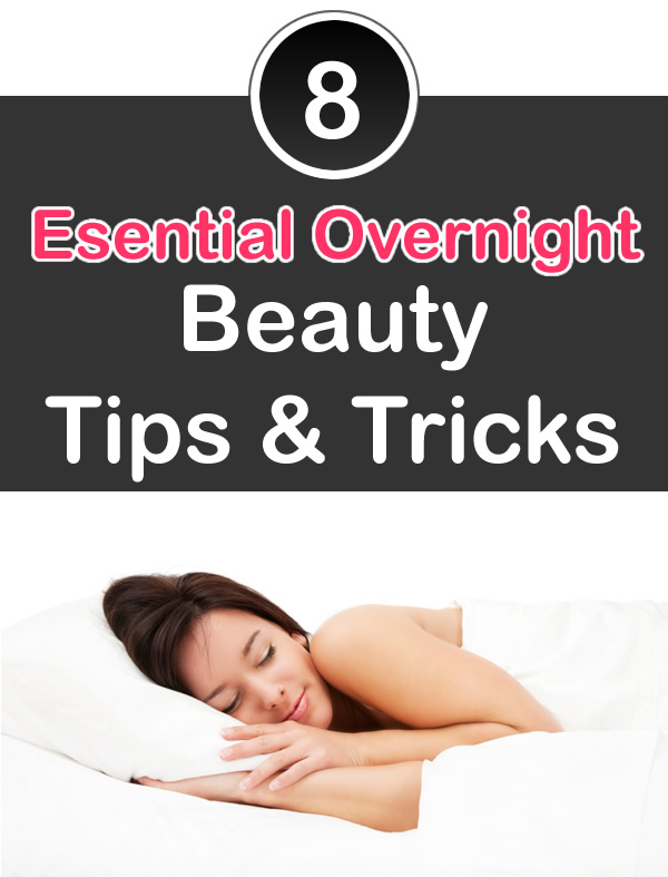 Overnight Beauty Tips & Tricks