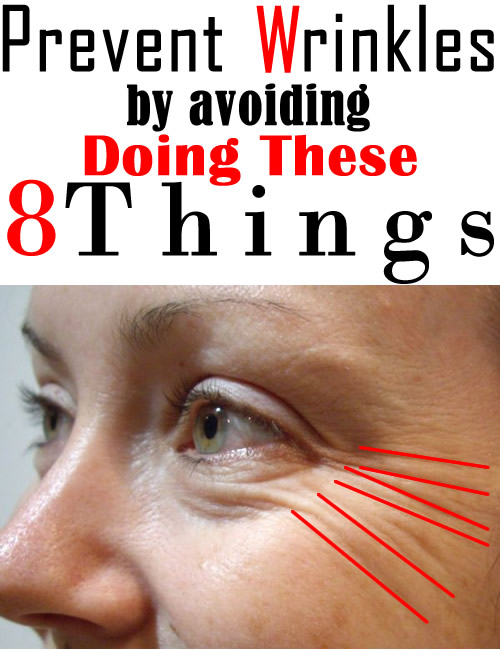 Prevent Wrinkles By Avoiding Doing These 8 Things