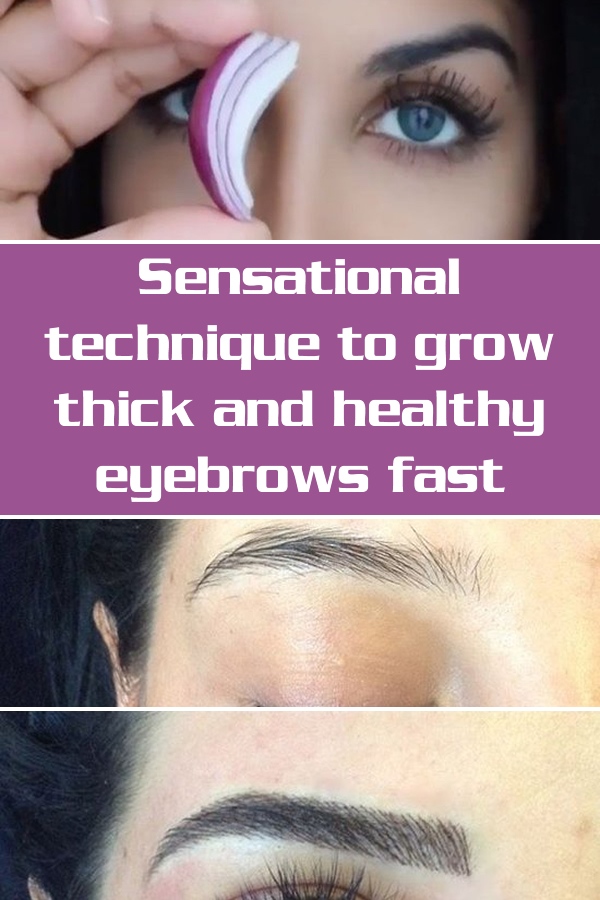 Sensational technique to grow thick and healthy eyebrows fast