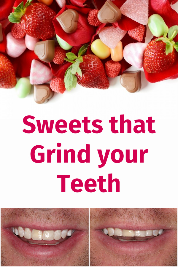 Sweets that Grind your Teeth
