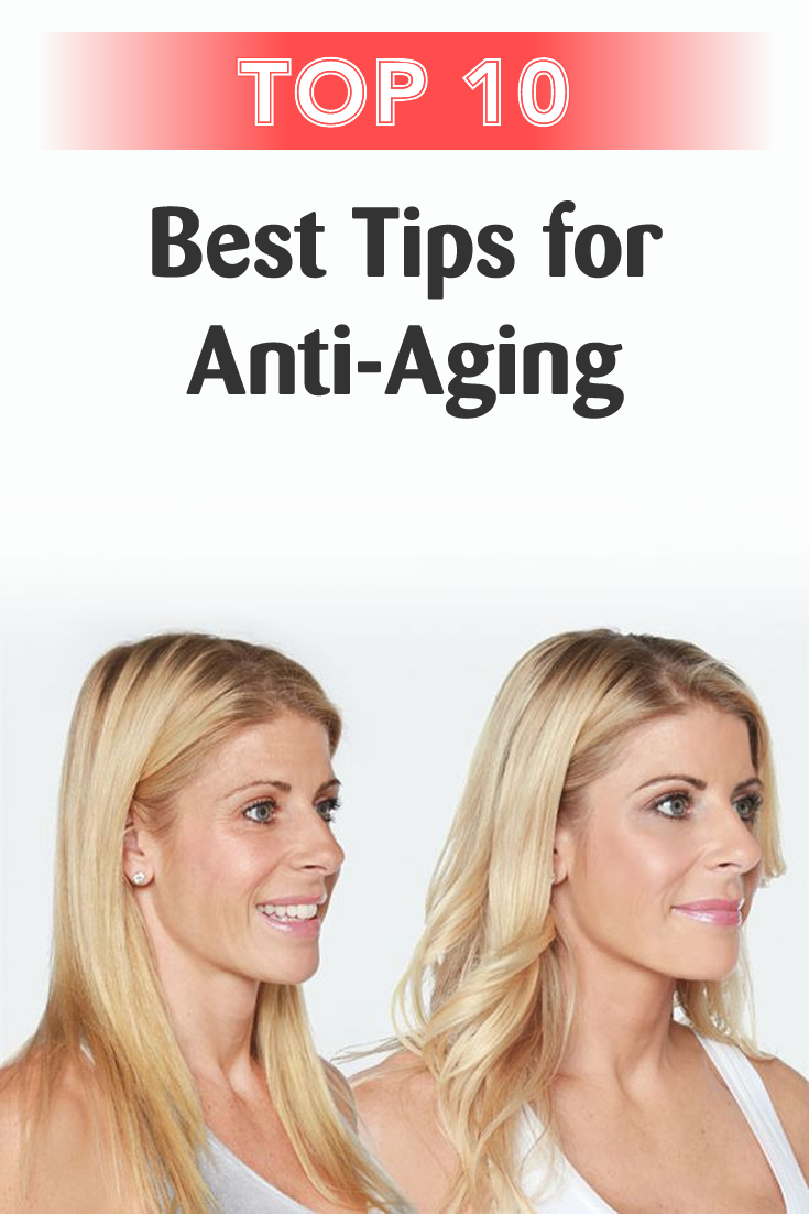 Top 10 Best Tips for Anti-Aging