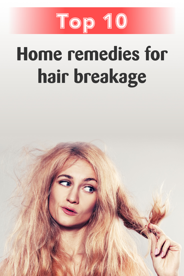 Top 10 home remedies for hair breakage