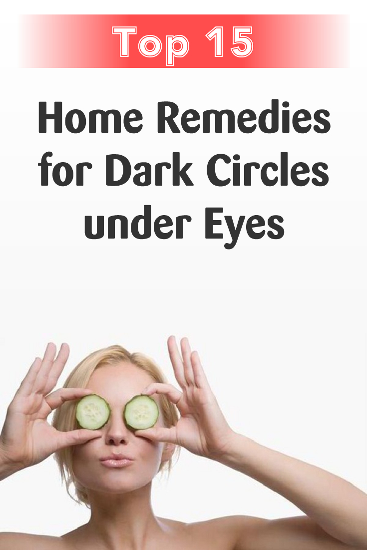 Top 15 Home Remedies for Dark Circles under Eyes