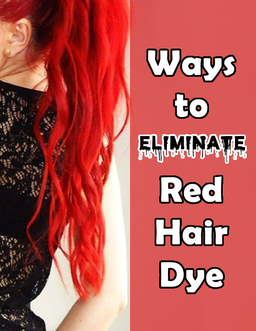 Ways to Eliminate Red Hair Dye