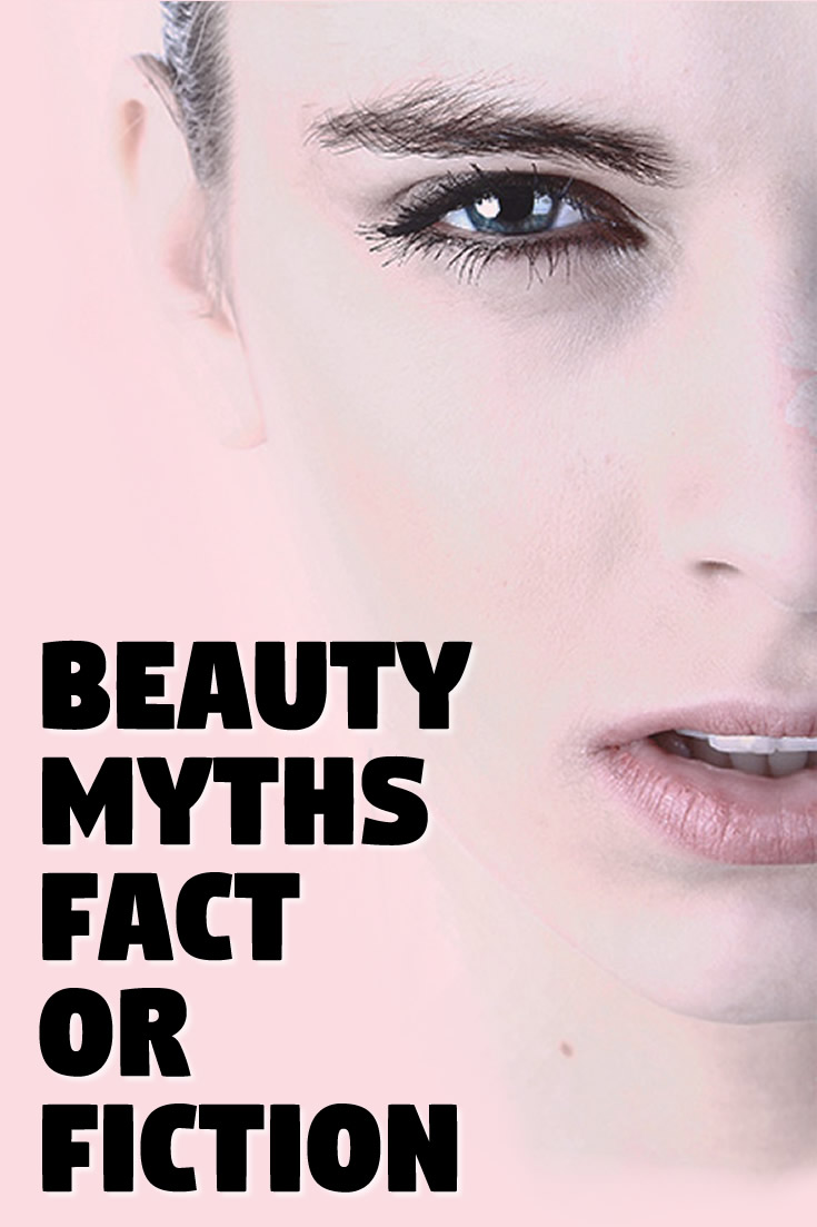 Beauty Myths Fact or Fiction